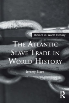 The Atlantic Slave Trade in World History, Paperback / softback Book