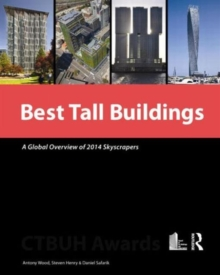 Best Tall Buildings : A Global Overview of 2014 Skyscrapers, Hardback Book