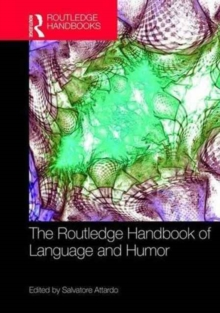 The Routledge Handbook of Language and Humor, Hardback Book