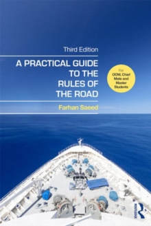A Practical Guide to the Rules of the Road : For OOW, Chief Mate and Master Students, Paperback / softback Book