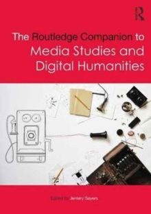 The Routledge Companion to Media Studies and Digital Humanities, Hardback Book