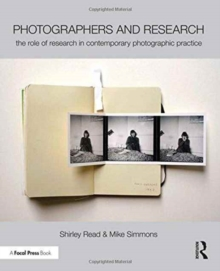 Photographers and Research : The role of research in contemporary photographic practice, Paperback Book