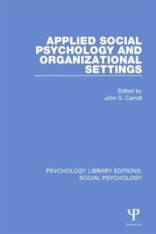 Applied Social Psychology and Organizational Settings, Hardback Book