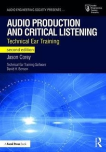 Audio Production and Critical Listening : Technical Ear Training, Paperback / softback Book