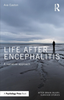 Life After Encephalitis : A Narrative Approach, Paperback / softback Book