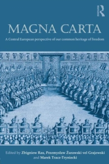 Magna Carta : A Central European perspective of our common heritage of freedom, Paperback / softback Book