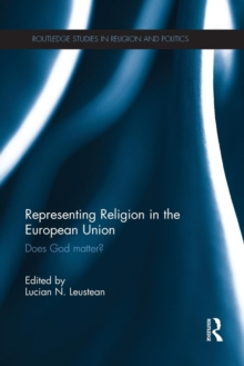 Representing Religion in the European Union : Does God Matter?, Paperback / softback Book