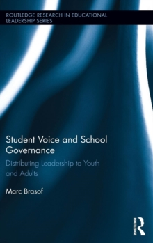 Student Voice and School Governance : Distributing Leadership to Youth and Adults, Hardback Book