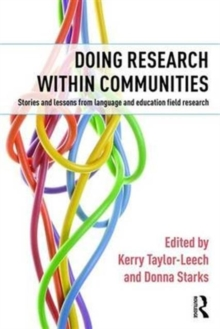 Doing Research within Communities : Stories and lessons from language and education field research, Hardback Book