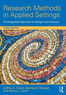 Research Methods in Applied Settings : An Integrated Approach to Design and Analysis, Third Edition, Hardback Book