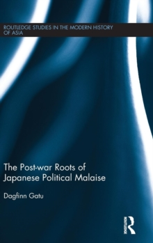 The Post-war Roots of Japanese Political Malaise, Hardback Book
