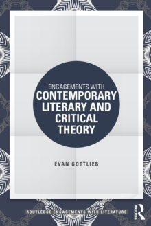 Engagements with Contemporary Literary and Critical Theory, Paperback / softback Book