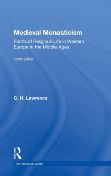 Medieval Monasticism : Forms of Religious Life in Western Europe in the Middle Ages, Hardback Book