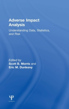 Adverse Impact Analysis : Understanding Data, Statistics, and Risk, Hardback Book