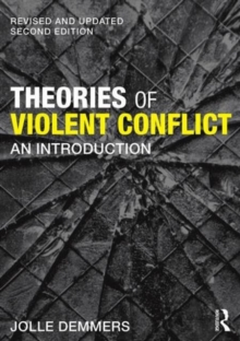 Theories of Violent Conflict : An Introduction, Paperback Book