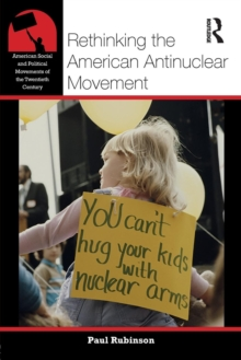 Rethinking the American Antinuclear Movement, Paperback Book