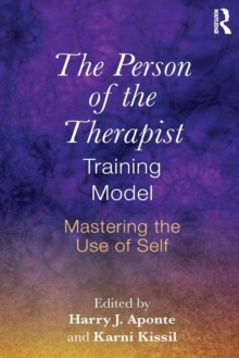 The Person of the Therapist Training Model : Mastering the Use of Self, Paperback / softback Book