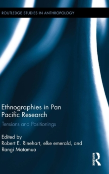 Ethnographies in Pan Pacific Research : Tensions and Positionings, Hardback Book
