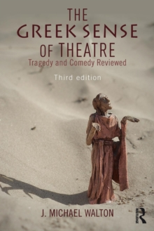The Greek Sense of Theatre : Tragedy and Comedy, Paperback / softback Book