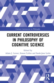 Current Controversies in Philosophy of Cognitive Science, Hardback Book