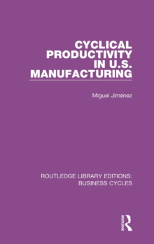 Cyclical Productivity in US Manufacturing, Hardback Book