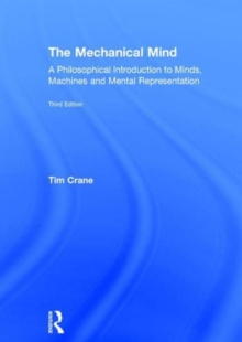 The Mechanical Mind : A Philosophical Introduction to Minds, Machines and Mental Representation, Hardback Book