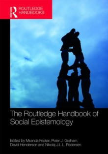 The Routledge Handbook of Social Epistemology, Hardback Book