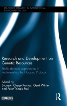 Research and Development on Genetic Resources : Public Domain Approaches in Implementing the Nagoya Protocol, Hardback Book