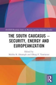 The South Caucasus - Security, Energy and Europeanization, Hardback Book