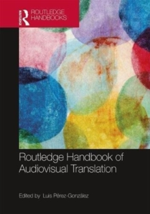 The Routledge Handbook of Audiovisual Translation, Hardback Book