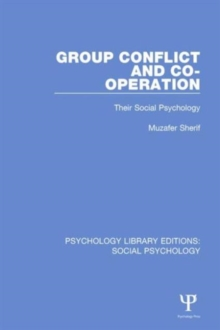 Group Conflict and Co-Operation : Their Social Psychology, Hardback Book