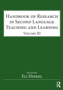 Handbook of Research in Second Language Teaching and Learning : Volume III, Paperback / softback Book