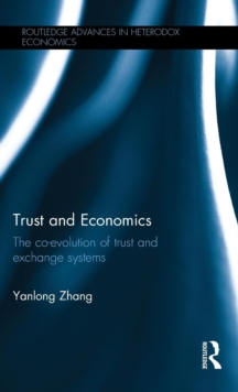 Trust and Economics : The Co-evolution of Trust and Exchange Systems, Hardback Book
