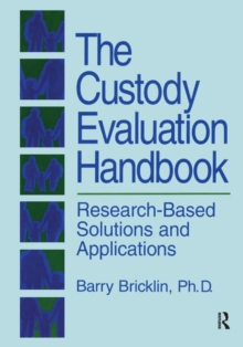 The Custody Evaluation Handbook : Research Based Solutions & Applications, Paperback / softback Book