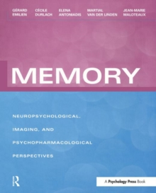 Memory : Neuropsychological, Imaging and Psychopharmacological Perspectives, Paperback / softback Book