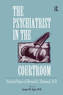 The Psychiatrist in the Courtroom : Selected Papers of Bernard L. Diamond, M.D., Paperback / softback Book
