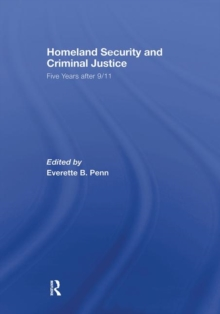 Homeland Security and Criminal Justice : Five Years After 9/11, Paperback / softback Book