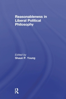 Reasonableness in Liberal Political Philosophy, Paperback / softback Book