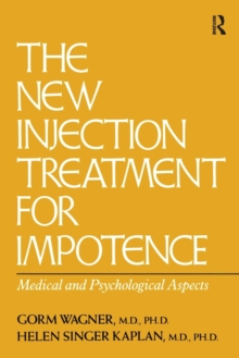 The New Injection Treatment For Impotence : Medical And Psychological Aspects, Paperback / softback Book