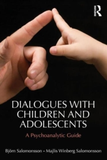 Dialogues with Children and Adolescents : A Psychoanalytic Guide, Paperback / softback Book