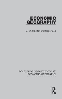 Economic Geography (Routledge Library Editions: Economic Geography), Hardback Book