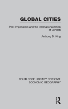 Global Cities (Routledge Library Editions: Economic Geography), Hardback Book