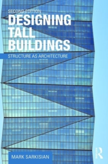 Designing Tall Buildings : Structure as Architecture, Paperback Book