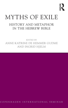 Myths of Exile : History and Metaphor in the Hebrew Bible, Hardback Book