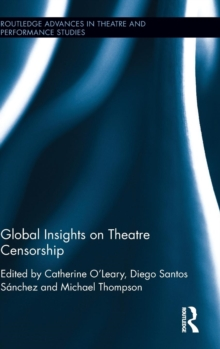 Global Insights on Theatre Censorship, Hardback Book