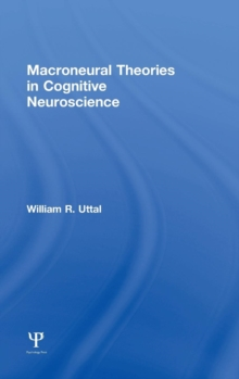 Macroneural Theories in Cognitive Neuroscience, Hardback Book