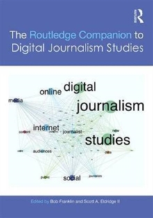 The Routledge Companion to Digital Journalism Studies, Hardback Book