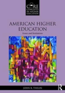 American Higher Education : Issues and Institutions, Paperback / softback Book