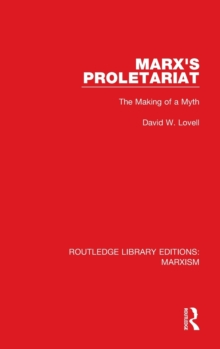 Marx's Proletariat : The Making of a Myth, Hardback Book