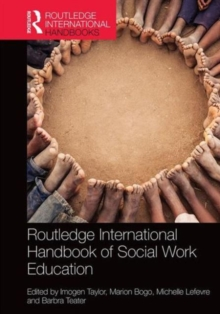Routledge International Handbook of Social Work Education, Hardback Book